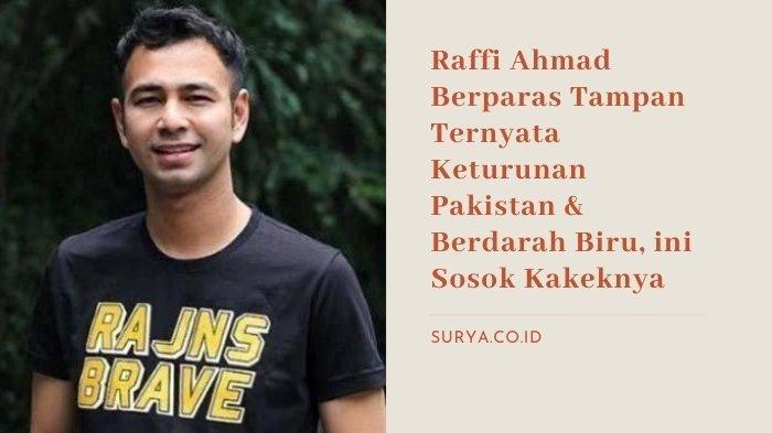 ILUSTRASI. Raffi Ahmad Berparas Tampan Ternyata Keturunan Pakistan & Berdarah Biru