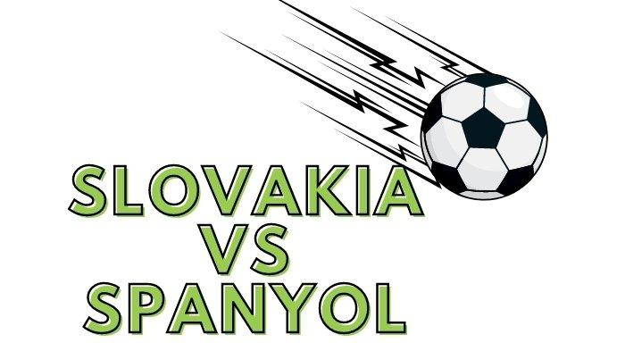 Prediksi Skor Slovakia vs Spanyol di Euro 2020 Hari ini 23 Juni 2021 Live Pukul 23.00 WIB