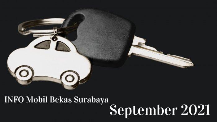 Info Mobil Bekas Surabaya 23 September 2021: Grand Avanza, Xenia Hingga HRV E 16 AT