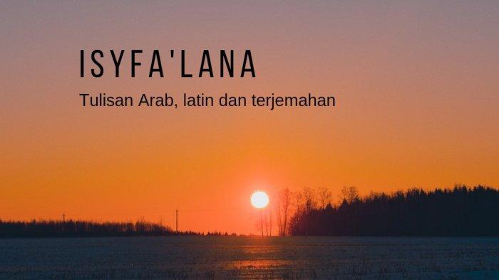 Lirik Isyfa'lana Tulisan Arab dan Terjemahan,Isyfalana Lana Lana Ya Habibana