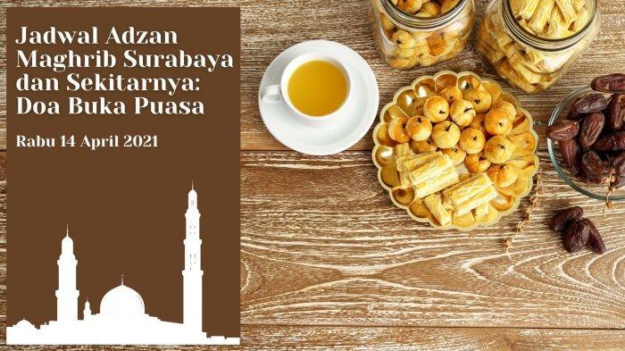 Jadwal Buka Puasa di Surabaya, Gresik dan Sidoarjo Hari Ini Rabu 14 April 2021, serta Doa Buka Puasa