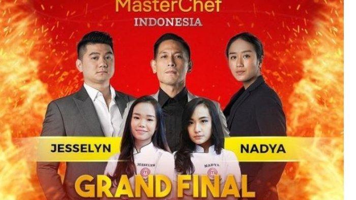 Jadwal Grand Final Masterchef Indonesia 8: Nadya vs Jesselyn, Warganet Kecewa Tak Ada Lord Adi