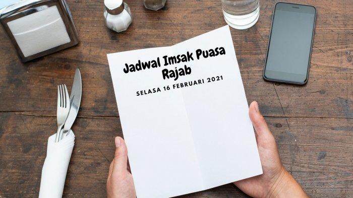 Jadwal Imsak Puasa Rajab, Selasa 16 Februari 2021 di Surabaya: Bacaan Niat & Keistimewaannya
