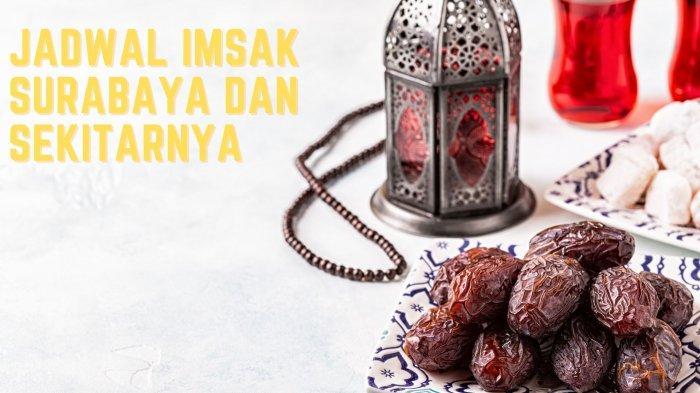 Jadwal Imsakiyah Surabaya, Sidoarjo dan Gresik Jumat 30 April 2021: Amalan Sunnah Istighfar Sahur