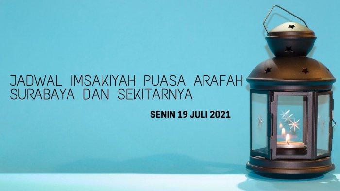 Jadwal Imsakiyah Puasa Arafah Surabaya, Sidoarjo, dan Gresik, Senin 19 Juli 2021: Niat & Keutamaan