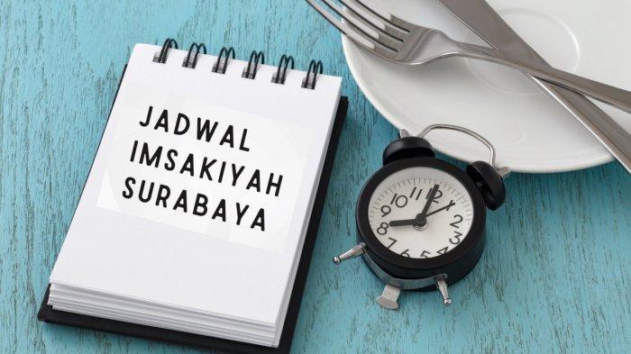 Jadwal Imsakiyah Surabaya dan Sidoarjo Sabtu 17 April 2021, Lengkap Amalan saat Sahur dan Niat Puasa