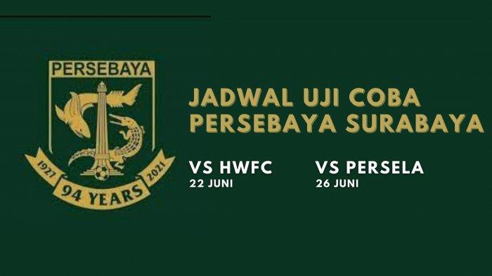Jadwal Persebaya Surabaya: Hadapi Laga Uji Coba Lawan HWFC dan Persela Lamongan Pekan Ini