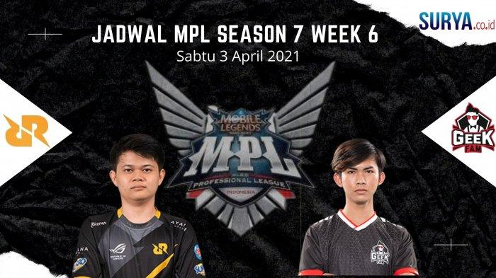 Jadwal MPL Season 7 Week 6: Sabtu 3 April 2021, RRQ Hoshi vs Geek, EVOS Legends Lawan GFLX