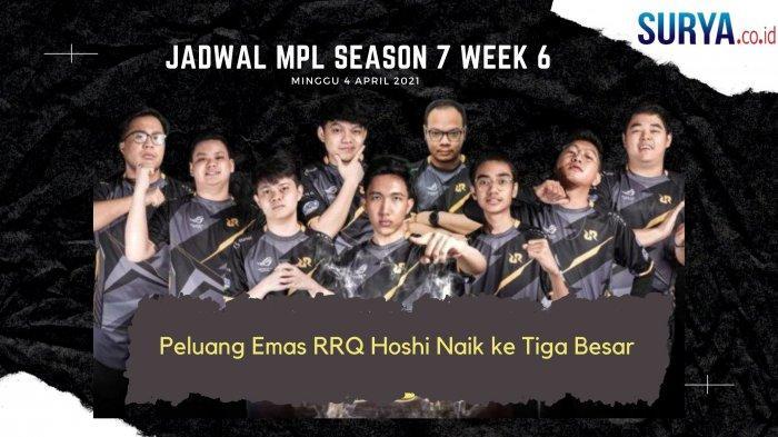 Jadwal MPL Season 7 Week 6: Minggu 4 April 2021, RRQ Hoshi vs Aura, Peluang VYN Cs ke Tiga Besar