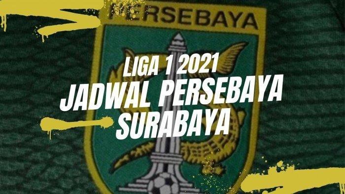 Jadwal Persebaya Surabaya: Lawan PSM Makassar di Pekan Ketiga BRI Liga 1 2021