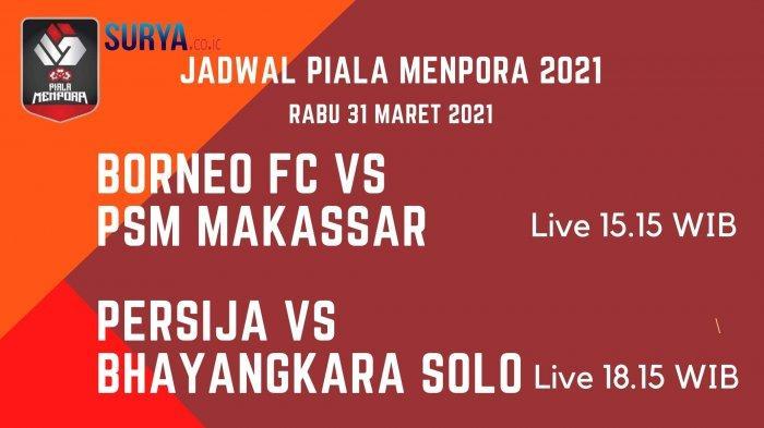 Jadwal Piala Menpora Hari Ini, Rabu 31 Maret 2021: Persija vs Bhayangkara, PSM Harus Tetap Waspada