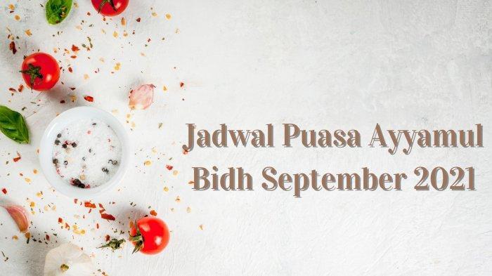 Jadwal Puasa Ayyamul Bidh, Rabu 22 September 2021: Hari Ketiga di Bulan Safar, Simak Bacaan Niatnya