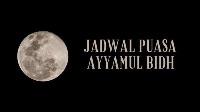 Jadwal Puasa Ayyamul Bidh September 2021: 13, 14, 15 Safar 1443 Hijriyah