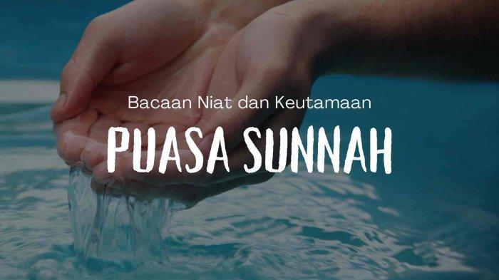 Jadwal Puasa Sunnah April 2021 Lengkap Bacaan Niat dan Keutamaan