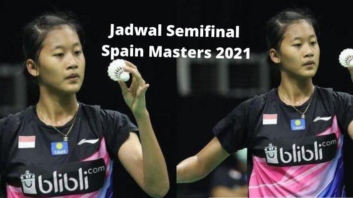 Jadwal Semifinal Spain Masters 2021: 7 Wakil Indonesia Tanding Hari ini, Putri Kusuma vs Prancis