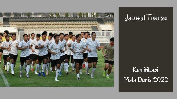 LENGKAP Jadwal Timnas Indonesia: Laga Uji Coba dan Kualifikasi Piala Dunia 2022, Mulai 25 Mei 2021