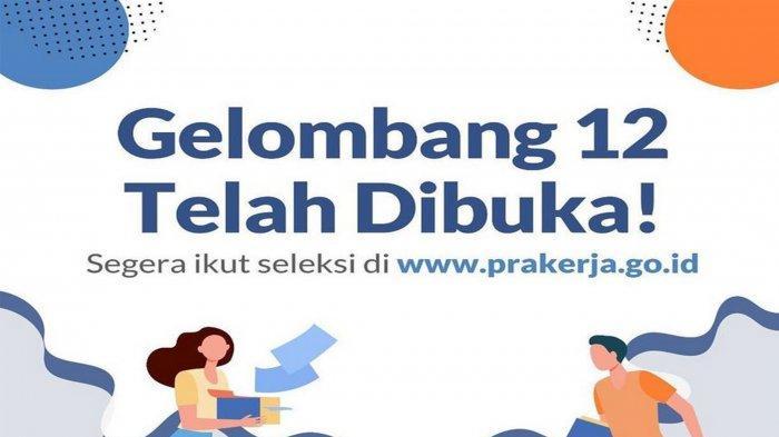 5 Tahapan Jika Lolos Kartu Pra Kerja Gelombang 12, Simak Syarat & Cara Daftar di www.prakerja.go.id