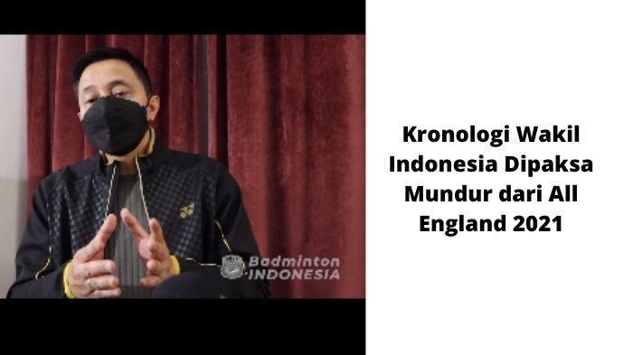 kronologi wakil Indonesia dipaksa mundur dari turnamen All England 2021.