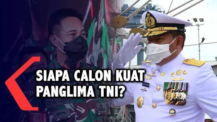Prediksi Pengamat Jenderal Andika Perkasa Jabat Kepala BIN, KSAL Yudo Margono Isi Kursi Panglima TNI