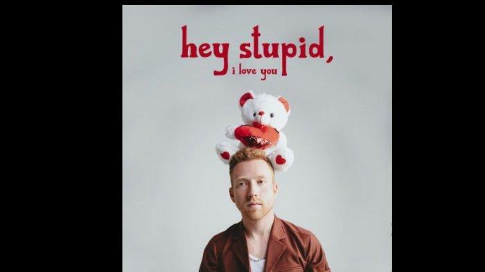 Chord dan Lirik Lagu Hey Stupid, I Love You - JP Saxe Viral di TikTok, Lengkap Link Download MP3