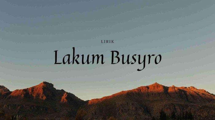 Lirik Qasidah Lakum Busyro Tulisan Arab dan Terjemahan
