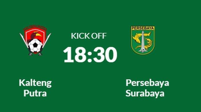 Link Live Streaming Kalteng Putra vs Persebaya Malam Ini jam 18.30 WIB di Stadion Tuan Pahoe