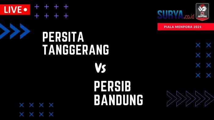Piala Menpora 2021: Susunan Pemain Persita vs Persib Bandung, Link Live Streaming Mulai 18:15 WIB