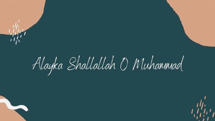 Lirik Alayka Shallallah O Muhammad Salam Kemuliaan Bagimu, Peace Be Upon You Versi Indonesia