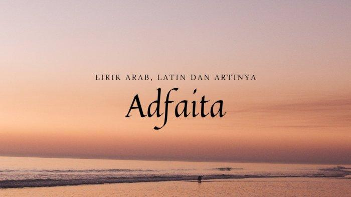 Lirik Adfaita - Ai Khodijah Lengkap Bahasa Arab dan Latin, Viral di TikTok