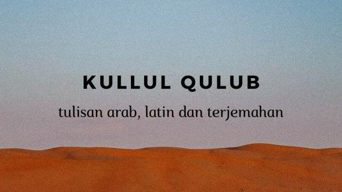 Lirik Kullul Qulub Versi Ai Khodijah Tulisan Arab - Terjemahan