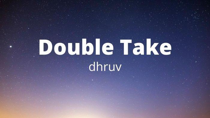 Lirik dan Arti Lagu Double Take - Dhruv Viral di TikTok, Boy You Got Me Hooked on to Something