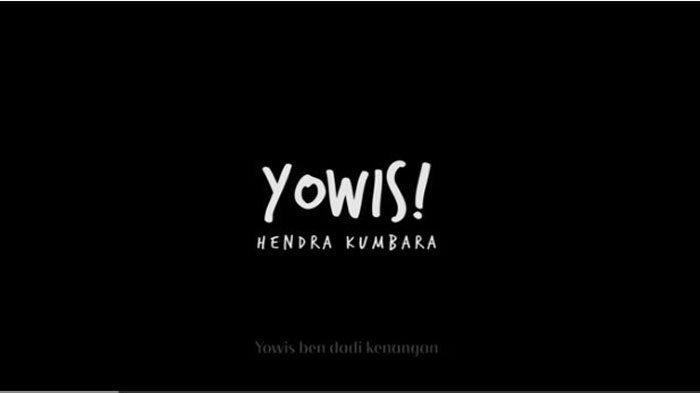 Lirik dan Chord Lagu Yowis - Hendra Kumbara yang Viral di TikTok, 'Yowes Ben Dadi Kenangan'
