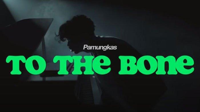Lirik dan Terjemahan Lagu To The Bone - Pamungkas, Viral di TikTok 'I Want You to the Bone'