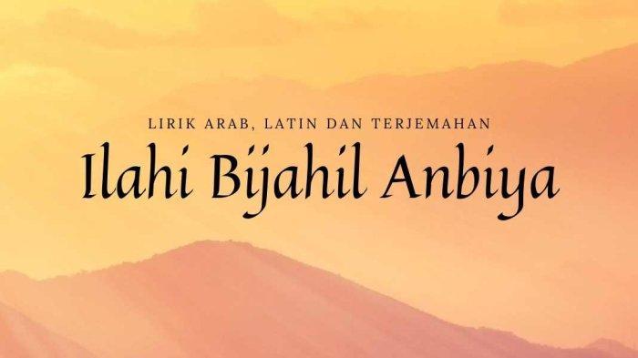 Lirik Ilahi Bijahil Anbiya (Tawasul Sayyidil Walid) Lengkap Arab, Latin dan Terjemahan