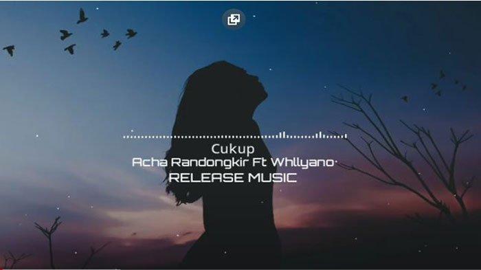 Lirik dan Chord LaguCukup - Acha Randongkir feat Whllyano, Sa Korbankan Segalanya
