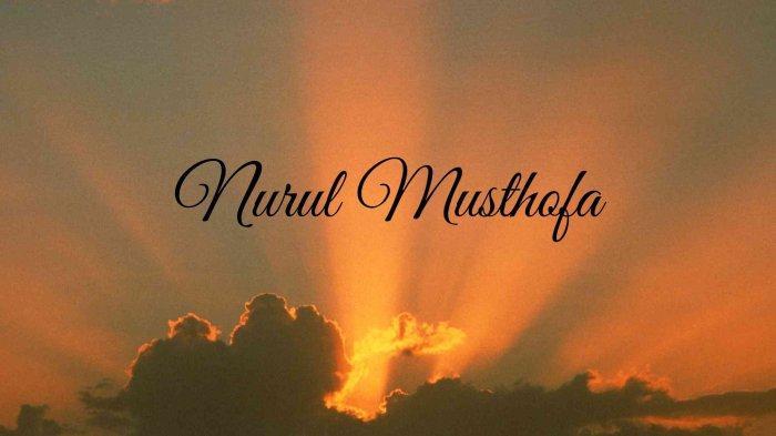 Lirik Nurul Musthofa Versi Habib Syech bin Abdul Qadir Assegaf Tulisan Arab dan Terjemahan