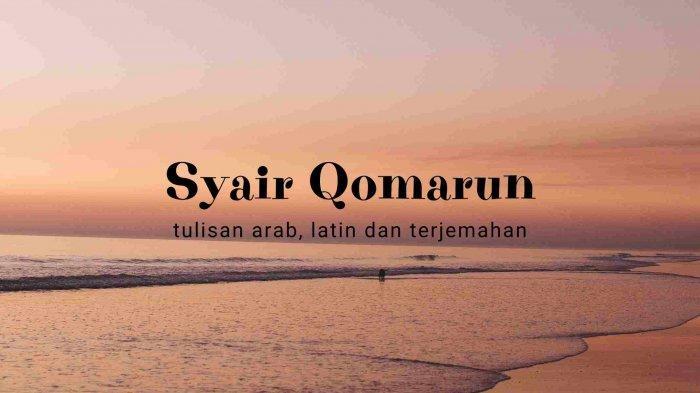 Lirik Syair Qomarun Lengkap Teks Arab dan Terjemahan