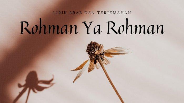 Lirik Sholawat Rohman Ya Rohman dalam Tulisan Arab dan Terjemahan Bahasa Indonesia