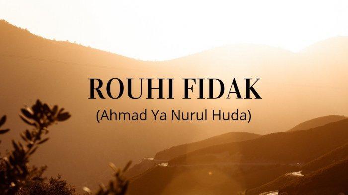 Lirik Rouhi Fidak (Ahmad Ya Nurul Huda) Dilengkapi Tulisan Arab dan Terjemahan