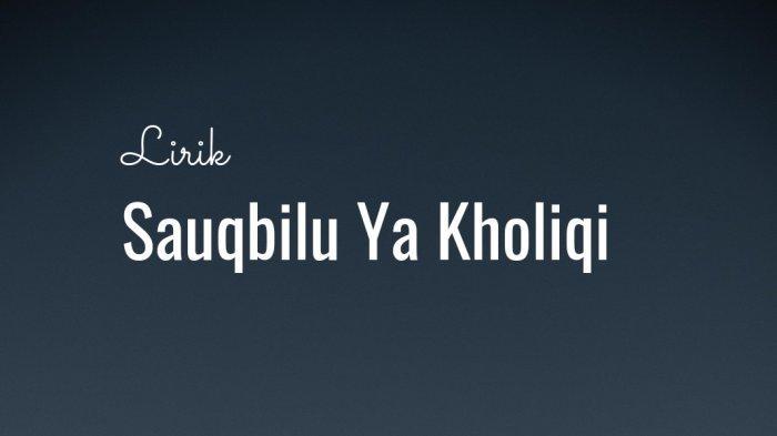 Lirik Sauqbilu Ya Kholiqi Cover Ai Khodijah Tulisan Arab - Latin