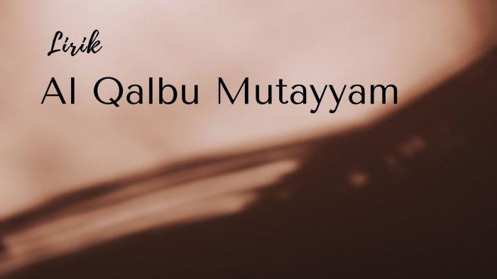 Lirik Sholawat Al Qalbu Mutayyam Bahasa Arab dan Latin, Ungkapan Kerinduan Bagi Nabi Muhammad SAW