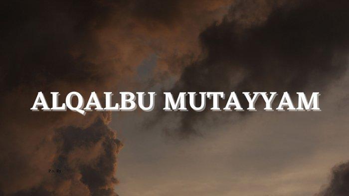 Lirik Sholawat Alqalbu Mutayyam Lengkap Tulisan Arab, Latin dan Terjemahan, Viral di TikTok