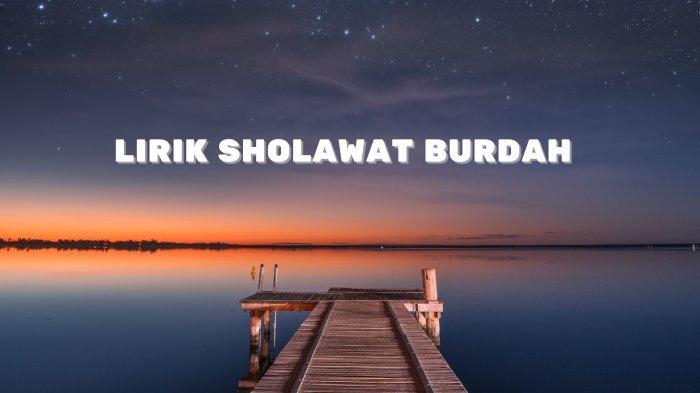 Lirik Sholawat Burdah Tulisan Arab dan Latin