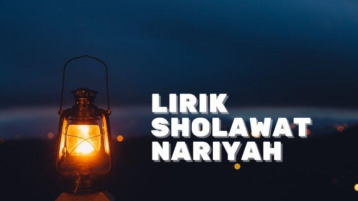 Lirik Sholawat Nariyah Tulisan Arab, Latin dan Terjemahan Indonesia Serta Keutamaannya