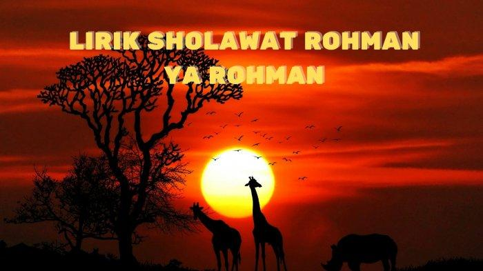 Lirik Sholawat Rohman Ya Rohman: Viral di TikTok, Lengkap Tulisan Arab, Latin dan Terjemahan