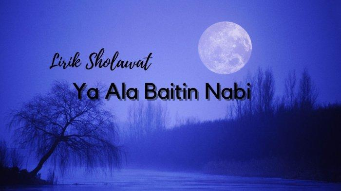 Lirik Sholawat Ya Ala Baitin Nabi Versi Habib Syech: Tulisan Arab, Latin dan Terjemahan