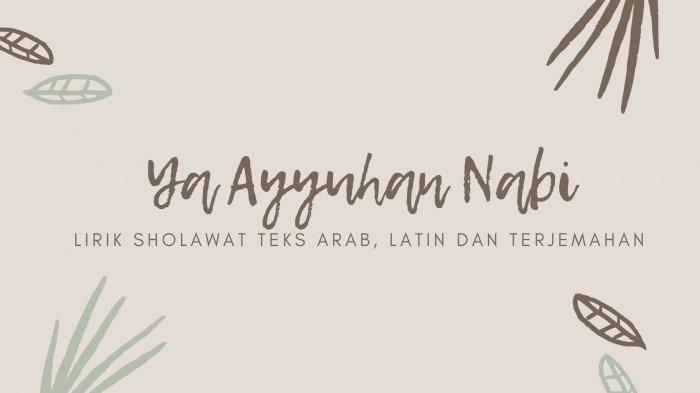 Lirik Sholawat Ya Ayyuhan Nabi Versi Ai Khodijah Beserta Tulisan Arab dan Latin