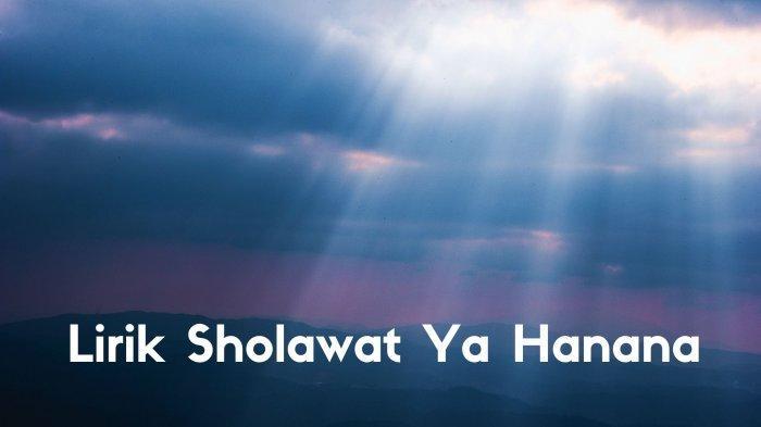 Lirik Sholawat Ya Hanana - Habib Syech: Lengkap Tulisan Arab, Latin dan Terjemahan