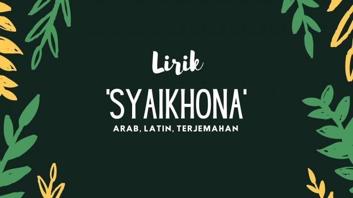 Lirik Syaikhona, Ma'as Salaamah Fii Amaanih Syaikhonaa Tulisan Latin dan Arti