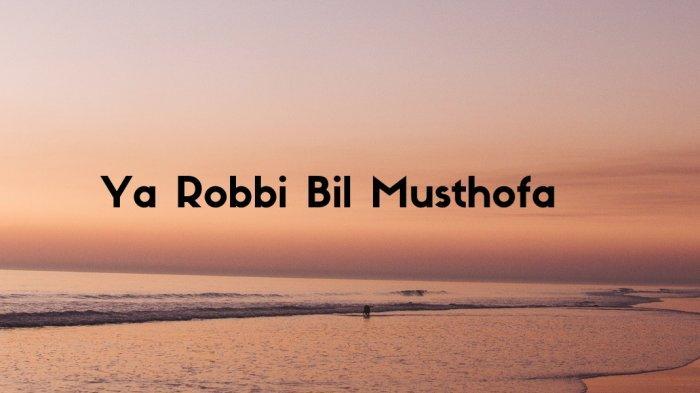 Lirik Sholawat Ya Robbi Bil Musthofa Bahasa Arab dan Latin, Pujian Bagi Nabi Muhammad SAW
